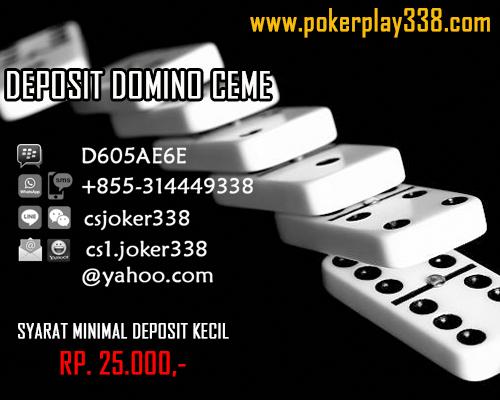 DEPOSIT DOMINO CEME | AGEN RESMI IDNPLAY | POKERPLAY338